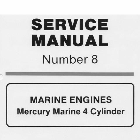 Mercury Marine MerCruiser Service Manual #8 MARINE ENGINES - Mercury Marine 4 Cylinder