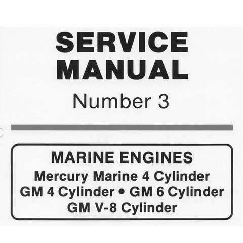 Mercury Marine MerCruiser Service Manual #3 MARINE ENGINES