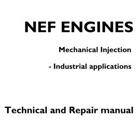 Iveco NEF Engines Mechanical Injection - Industrial applications Technical and Repair manual