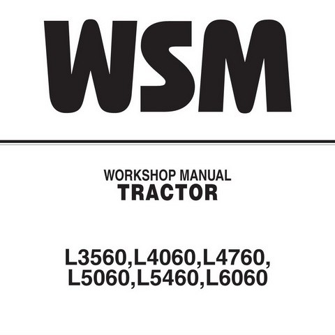 Kubota L3560, L4060, L4760, L5060, L5460 & L6060 Tractor Service Repair Workshop Manual