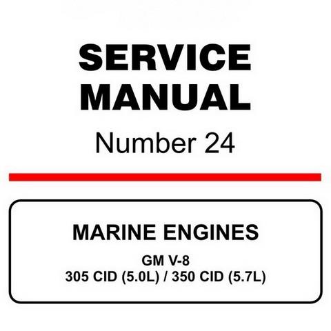 Mercury Marine MerCruiser Service Manual #24 MARINE ENGINES - GM V-8 305 CID (5.0L) / 350 CID (5.7L)