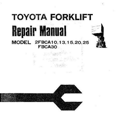 Toyota 2FBCA10, 13, 15, 20, 25 and FBCA30 Series Forklift Trucks Service Repair Manual