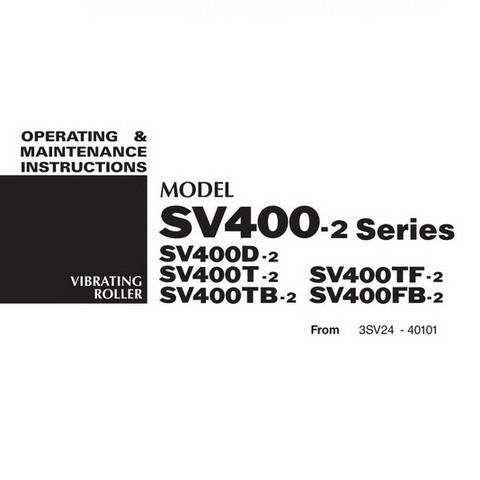 SAKAI SV400-2 Series Vibrating Roller Operation and Maintenance Instructions