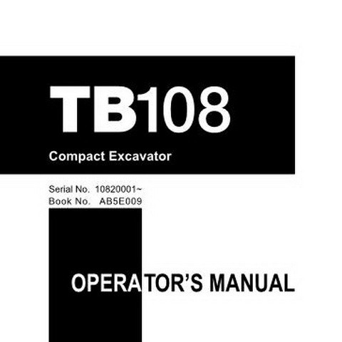 Takeuchi TB108 Compact Excavator Operator's Manual