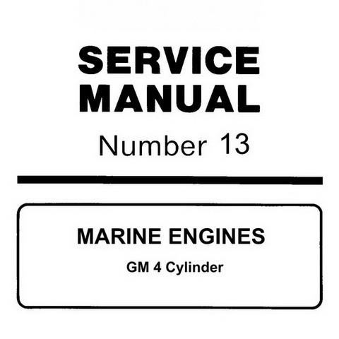 Mercury Marine MerCruiser Service Manual #13 MARINE ENGINES - GM 4 Cylinder