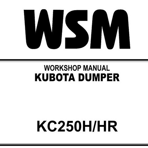 Kubota KC250H/KC250HR Dumper Service Repair Workshop Manual