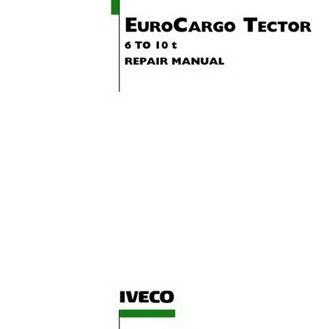 Iveco EuroCargo Tector 6 to 10 t Workshop Service Repair Manual