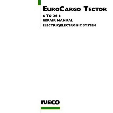 Iveco EuroCargo Tector 6 to 26 t Eelectric/Electronic System Workshop Service Repair Manual