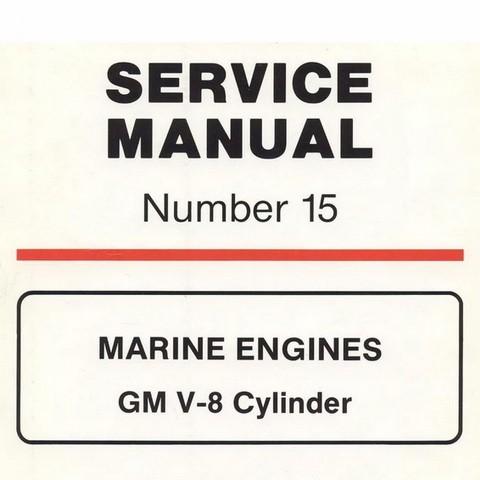 Mercury Marine MerCruiser Service Manual #15 MARINE ENGINES - GM V-8 Cylinder