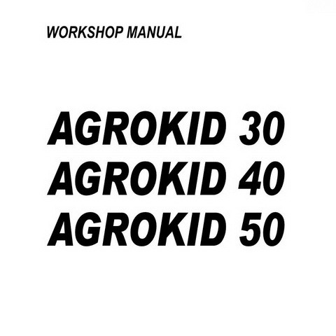 DEUTZ-FAHR AGROKID 30-40-50 Tractor Service Repair Workshop Manual