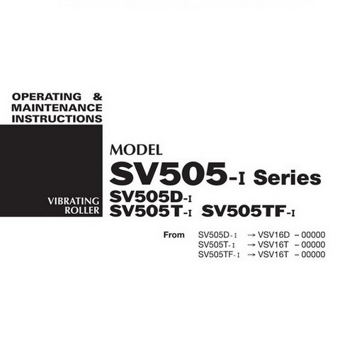 SAKAI SV505-I Series Vibrating Roller Operation and Maintenance Instructions