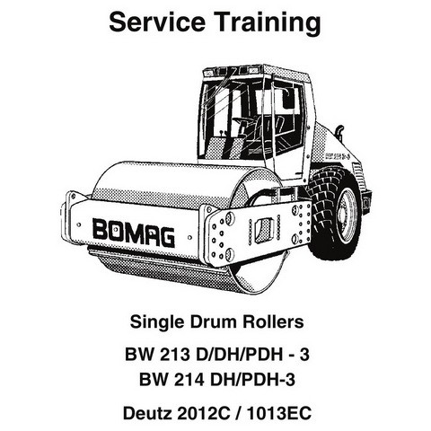 Bomag BW 213/214 D-3/DH-3/PDH-3 Single Drum Rollers Service Training Manual