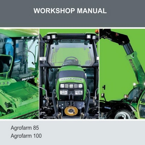Deutz-Fahr Agrofarm 85, 100 Tractor Workshop Service Repair Manual