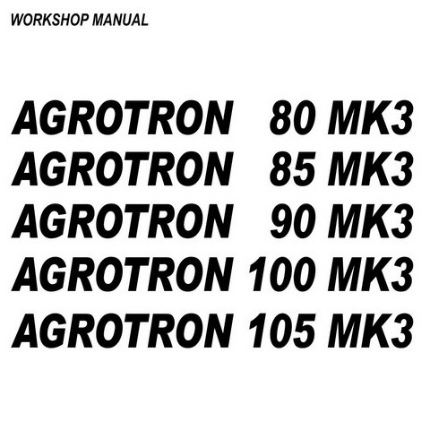 Deutz-Fahr Agrotron 80 MK3, 85 MK3, 90 MK3, 100 MK3, 105 MK3 Tractor Workshop Service Repair Manual