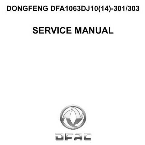 Dongfeng DFA1063DJ10(14)-301/303 Light Commercial Truck Workshop Repair Service Manual