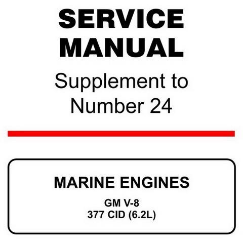Mercury Marine MerCruiser Service Manual #24-Supplement - MARINE ENGINES - GM V-8 377 CID (6.2L)