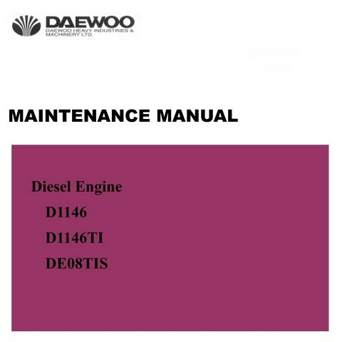 Daewoo D1146, D1146TI & DE08TIS Diesel Engine Maintenance Manual