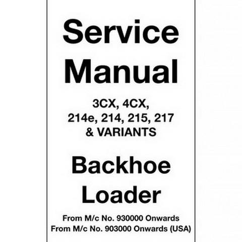JCB 3CX, 4CX, 214e, 214, 215, 217 & Variants Backhoe Loader Repair Service Manual