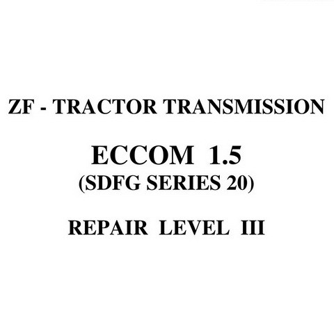 ZF TRACTOR TRANSMISSION ECCOM 1.5 (SDFG SERIES 20) REPAIR LEVEL III MANUAL