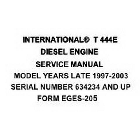 International® T 444E Diesel Engine Workshop Repair Service Manual