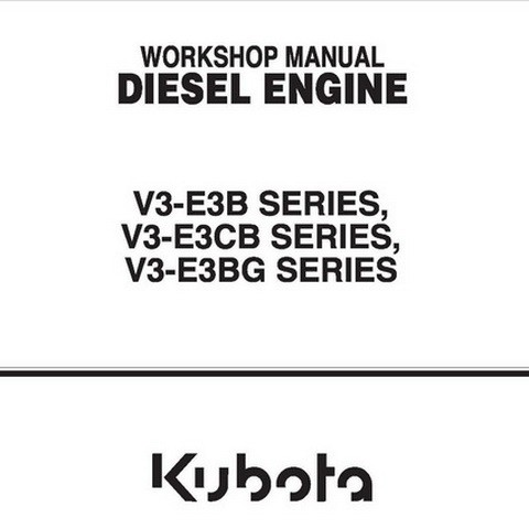 Kubota V3-E3B, V3-E3CB, V3-E3BG Series Diesel Engine Workshop Repair Service Manual
