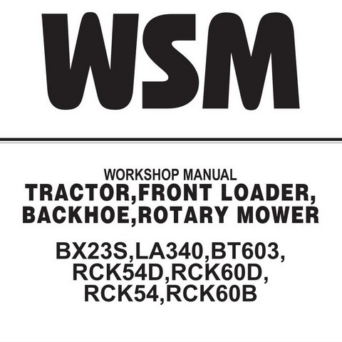 Kubota BX23S, LA340, BT603, RCK54D, RCK60D, RCK54, RCK60B Service Repair Workshop Manual