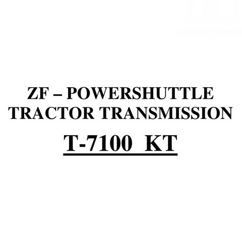 ZF – POWERSHUTTLE TRACTOR TRANSMISSION T-7100 KT Repair Manual