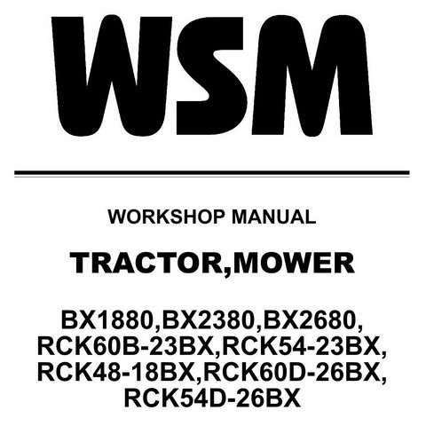 Kubota BX1880/2380/2680, RCK60B-23BX/54-23BX/48-18BX/60D-26BX/54D-26B Workshop Manual