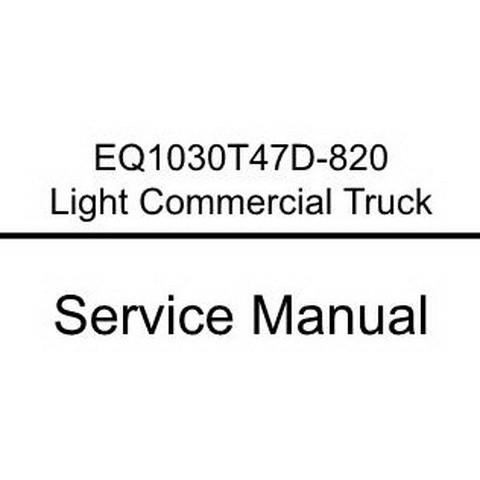 Dongfeng EQ1030T47D-820 Light Commercial Truck Workshop Repair Service Manual