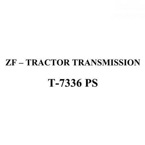 ZF – TRACTOR TRANSMISSION T-7336 PS Service Repair Manual