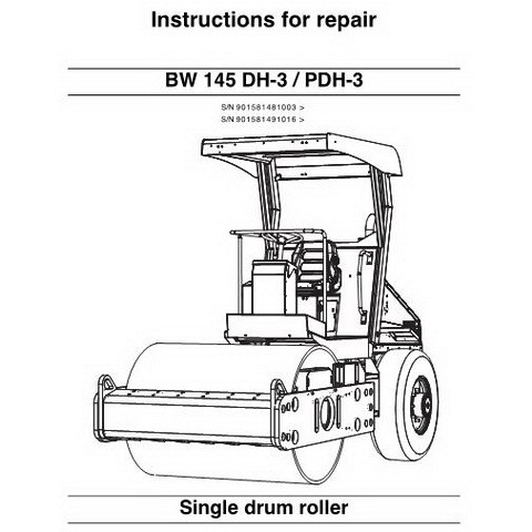 Bomag BW 145 DH-3 / BW 145 PDH-3 Single Drum Roller Repair Instructions Manual
