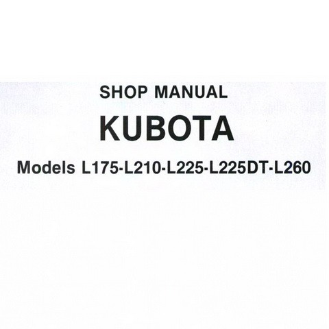 Kubota Models L175-L210-L225-L225DT-L260 Tractor Service Repair Shop Manual