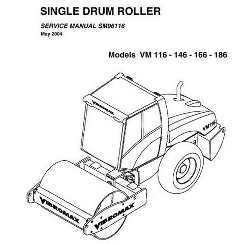 Vibromax VM116, VM146, VM166, VM186 Single Drum Roller Repair Service Manual