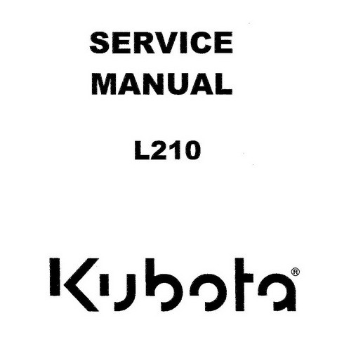 Kubota L210 Tractor Service Repair Workshop Manual