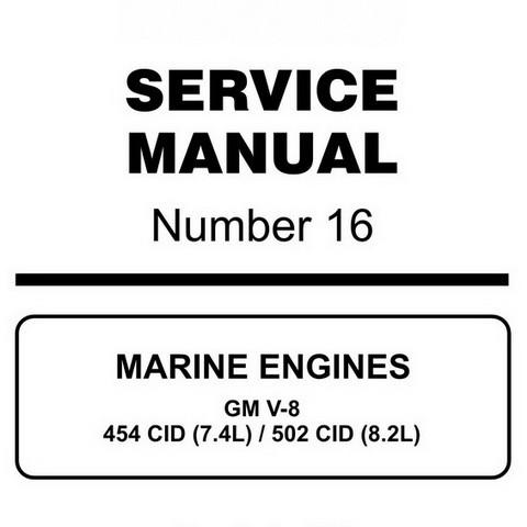Mercury Marine MerCruiser Service Manual #16 MARINE ENGINES GM V-8 454 CID (7.4L) / 502 CID (8.2L)