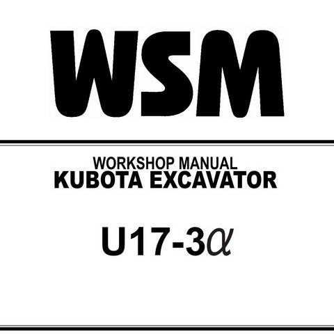 Kubota U17-3 Excavator Service Repair Workshop Manual