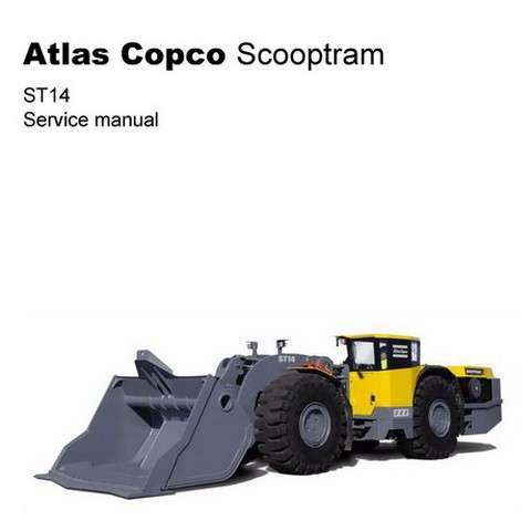 Atlas Copco Scooptram ST14 Underground Loader Workshop Repair Service Manual