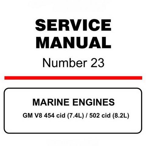 Mercury Marine MerCruiser Service Manual #23 MARINE ENGINES - GM V8 454 cid (7.4L) / 502 cid (8.2L)