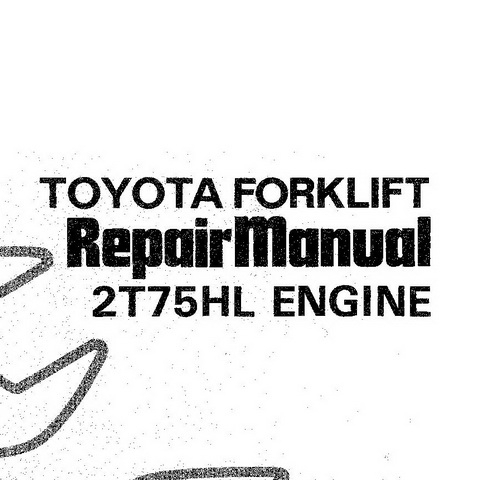 Toyota Forklift 2T75HL Engine Service Repair Manual