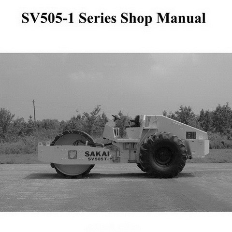 SAKAI SV505-I Series Vibrating Roller Service Repair Shop Manual