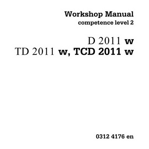 Deutz D 2011 w, TD 2011 w, TCD 2011 w Engine Workshop Service Repair Manual - Competence Level 2