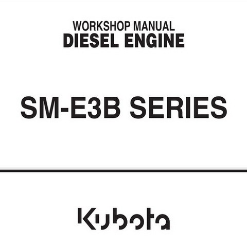 Kubota SM-E3B Series Diesel Engine Workshop Repair Service Manual