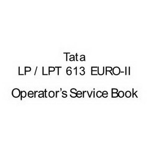 Tata LP/LPT 613 EURO-II Vehicle Operator's Service Book
