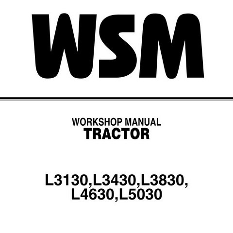 Kubota L3130, L3430, L3830, L4630 & L5030 Tractor Service Repair Workshop Manual