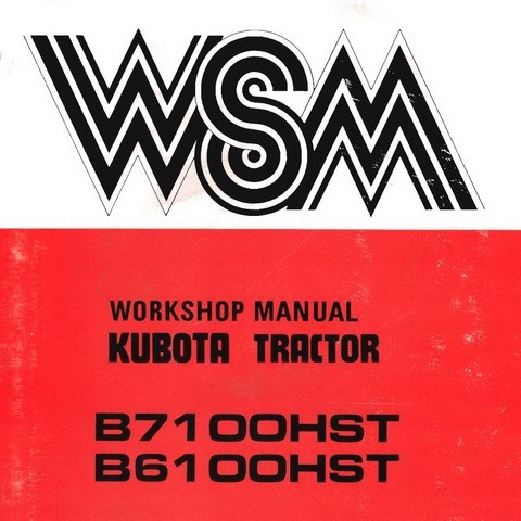Kubota B7100HST & B6100HST Tractor Service Repair Workshop Manual