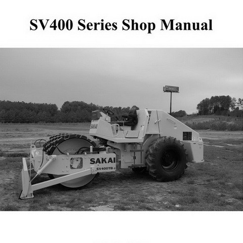 SAKAI SV400 Series Vibrating Roller Service Repair Shop Manual