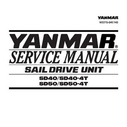 Yanmar SD40/SD40-4T, SD50/SD50-4T Sail Drive Unit Repair Service Manual