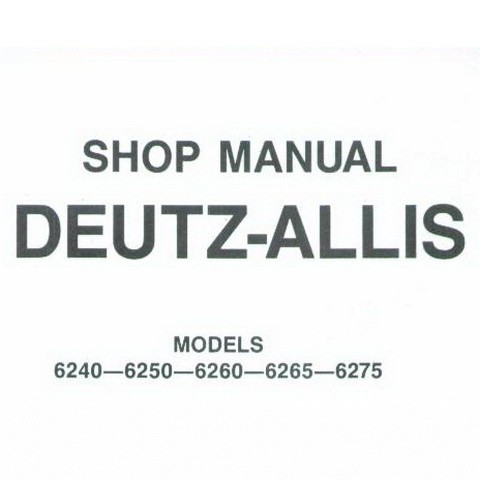 Deutz Allis Models 6240—6250—6260—6265—6275 Engine Shop Service Repair Manual