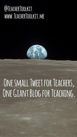 One Small Tweet for Teachers, One Giant Blog for Teaching by @TeacherToolkit