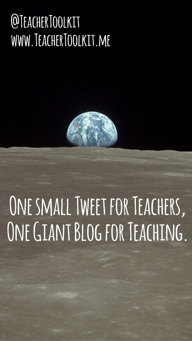 One Small Tweet for Teachers, One Giant Blog for Teaching by @TeacherToolkit